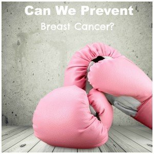 are there some ways to prevent breast cancer