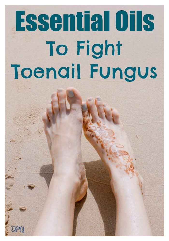 Best essential oils to fight toenail fungus