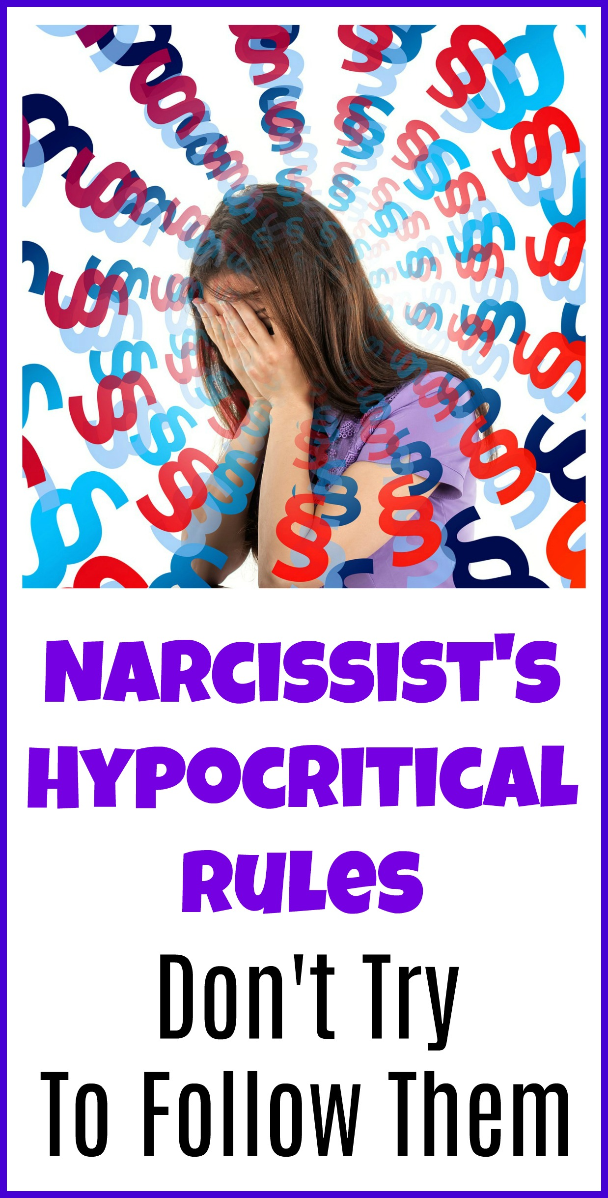Living by the narcissist's hypocritical rules